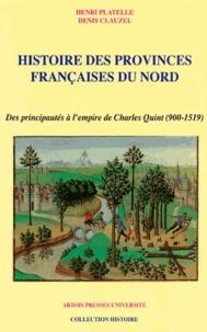 Henri Platelle et Denis Clauzel - Histoire des provinces françaises du Nord - Tome 2, Des principautés à l'empire de Charles Quint (900-1519).