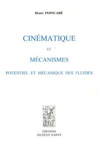 Henri Poincaré - Cinématique et mécanismes - Potentiel et mécanique des fluides.