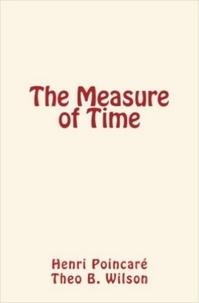 Henri Poincaré et Theo B. Wilson - The Measure of Time.
