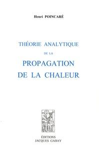 Henri Poincaré - Théorie analytique de la propagation de la chaleur.