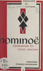 Henri Poisson et H. Pungier - Nominoë - Fondateur de l'État breton.