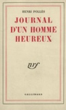 Henri Pollès - Journal d'un homme heureux.