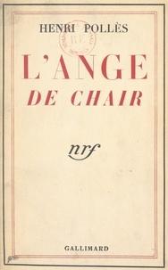 Henri Pollès - L'ange de chair.