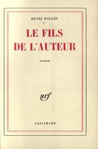 Henri Pollès - Le fils de l'auteur.