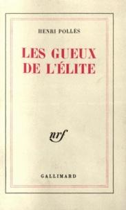 Henri Pollès - Les gueux de l'élite ou La révolte des Grecs.