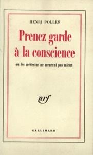 Henri Pollès - Prenez garde à la conscience.