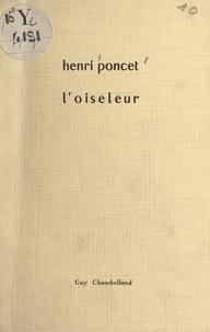 Henri Poncet - L'oiseleur.