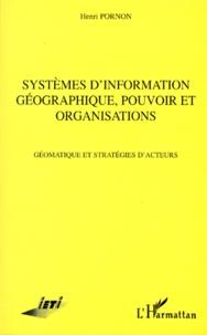 SYSTEMES D'INFORMATION GEOGRAPHIQUE, POUVOIR ET ORGANISATION. Géomatique et stratégies d'acteurs - Henri Pornon | Showmesound.org