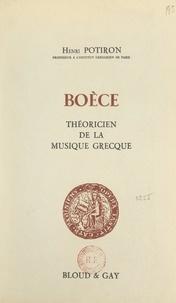 Henri Potiron et  Institut catholique de Paris - Boèce - Théoricien de la musique grecque.