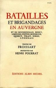 Henri Pourrat - Batailles et brigandages en Auvergne et en Bourbonnais - Berry, Limousin, Poitou, Rouergue, Quercy, Velay, Forez, Lyonnais.