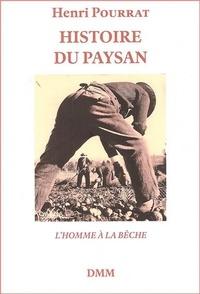 Henri Pourrat - Histoire du paysan - L'homme à la bêche.