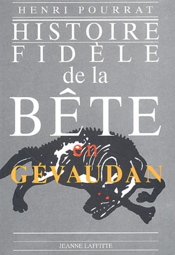 Henri Pourrat - Histoire fidèle de la Bête en Gévaudan.