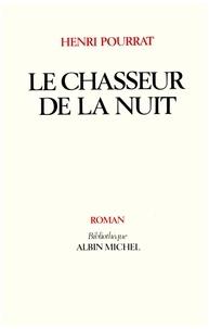 Henri Pourrat et Henri Pourrat - Le Chasseur de la nuit.