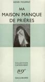 Henri Pourrat - Ma maison manque de prières.