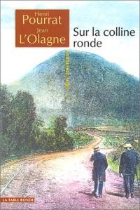 Henri Pourrat et Jean L' Olagne - Sur la colline ronde.