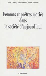Henri Pousset et Jean Landry - Femmes et prêtres mariés dans la société d'aujourd'hui.