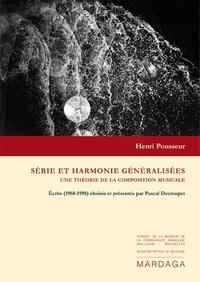 Henri Pousseur - Série et harmonie généralisées - Une théorie de la composition musicale.