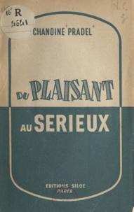 Henri Pradel - Du plaisant au sérieux - 5e série de petits conseils aux éducateurs.