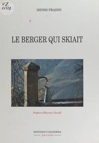 Henri Pradin et Jean-Jacques Sommeryns - Le berger qui skiait.