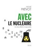 Henri Prévot - Avec le nucléaire - Un choix réfléchi et responsable.