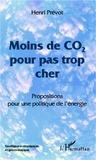 Henri Prévot - Moins de co2 pour pas trop cher - Propositions pour une politique de l'énergie.