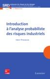 Henri Procaccia - Introduction à l'analyse probabiliste des risques industriels.