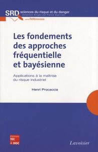 Henri Procaccia - Les fondements des approches fréquentielle et bayésienne - Applications à la maîtrise du risque industriel.