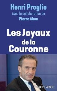 Henri Proglio - Les joyaux de la couronne.