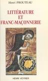 Henri Prouteau - Littérature et Franc-maçonnerie.