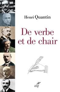 Henri Quantin - De verbe et de chair - Péguy, Bloy, Bernanos.