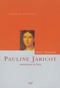 Henri Quantin - Pauline Jaricot - Marmitonne de Dieu.