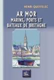 Henri Queffélec - Ar Mor - Marins, ports et bateaux de Bretagne.
