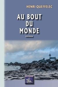 Henri Queffélec - Au bout du monde.
