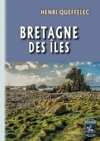 Henri Queffélec - Bretagne des îles.