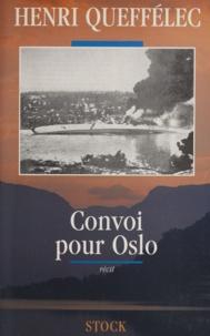 Henri Queffélec - Convoi pour Oslo.