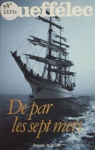 Henri Queffélec - De par les sept mers.