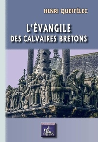 Henri Queffélec - L'Evangile des calvaires bretons.