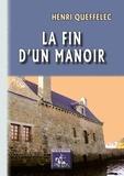 Henri Queffélec - La fin d'un manoir.