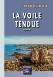 Henri Queffélec - La voile tendue.