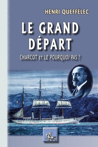 Le grand départ. Charcot et le Pourquoi Pas ?