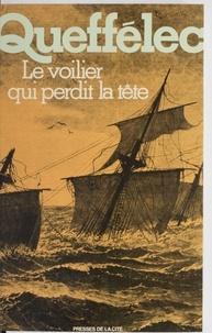 Henri Queffélec - Le Voilier qui perdit la tête.