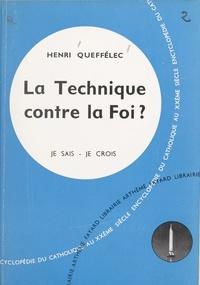 Henri Queffélec - Les problèmes du monde et de l'Église (9) - La technique contre la foi ?.
