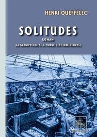Henri Queffélec et Eric Auphan - Solitudes (roman) - La Grand'pêche à la morue des Terre-Neuvas.