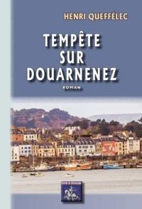Henri Queffélec - Tempête sur Douarnenez.