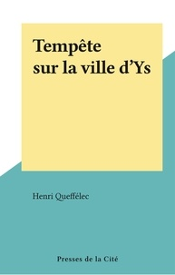 Henri Queffélec - Tempête sur la ville d'Ys.