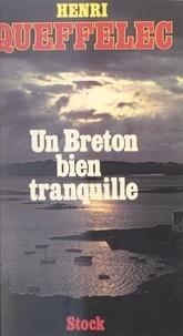 Henri Queffélec et Maurice Chavardès - Un Breton bien tranquille.