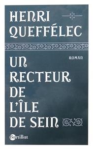 Henri Queffélec - Un recteur de l'île de Sein.