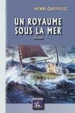 Henri Queffélec - Un royaume sous la mer.