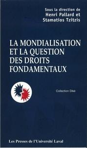 Henri R. Pallard et Stamatios Tzitzis - Mondialisation et question des droits fondamentaux.