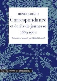 Henri Rabaud - Correspondance avec Daniel Halévy et Max d'Ollone et écrits de jeunesse (1889-1907).